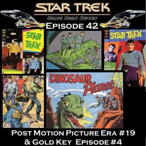 Episode 42 - Post STAR TREK Movie Era - Part 19 PLUS Gold Key
